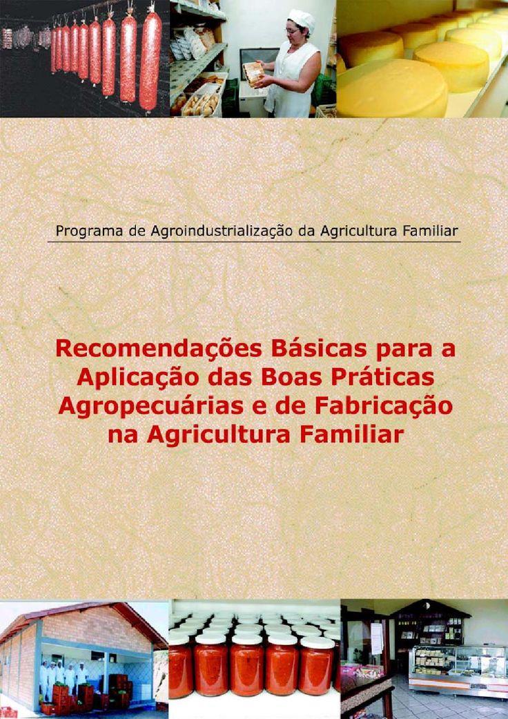 Livro recomendações básicas de bpa e bpf  Boas Práticas, agroindustrialização, produção animal e vegetal, agricultura familiar, MDA