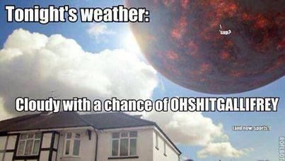 Tonight's weather, cloudy with a chance of GALLIFREY?!