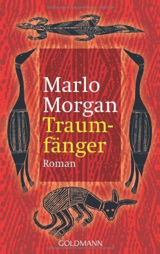 Traumfänger: Die Reise einer Frau in die Welt der Aborigines von Marlo Morgan, http://www.amazon.de