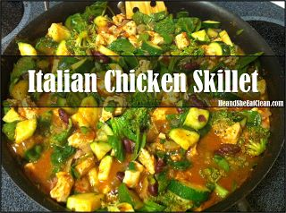 Clean Eat Recipe :: Italian Chicken Skillet #eatclean #heandsheeatclean #recipe #dinner #skillet #vegetables