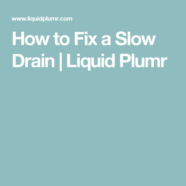 How to Fix a Slow Drain | Liquid Plumr