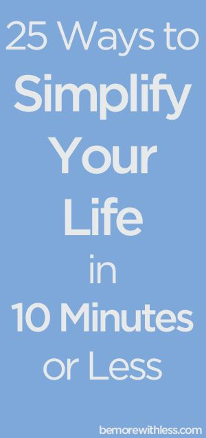 While we've established that simplicity is a practice and not a destination, there are practical things you can do every day to simplify your life. And the good news is, there are practical things you can do quickly. Set a timer for 10 minutes. Choose any of the following tasks. Stop after 10 minutes. Then …