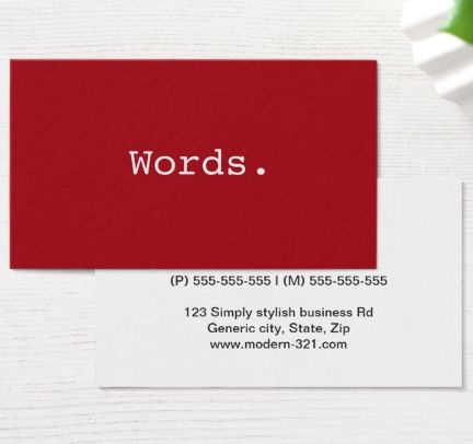 """Modern simple deep red writer publisher editor business cards Modern, simple yet elegant personal profile or business card featuring the word """"Words"""" written in the font courier. The text can easily be changed to something else. Customizable contact information on the back, gray and red text. For custom requests please use the store contact link above. Stylish, contemporary design. Great for writers, publishers, printers, editors, journalists, translators, speech therapists or anyone who is…"""