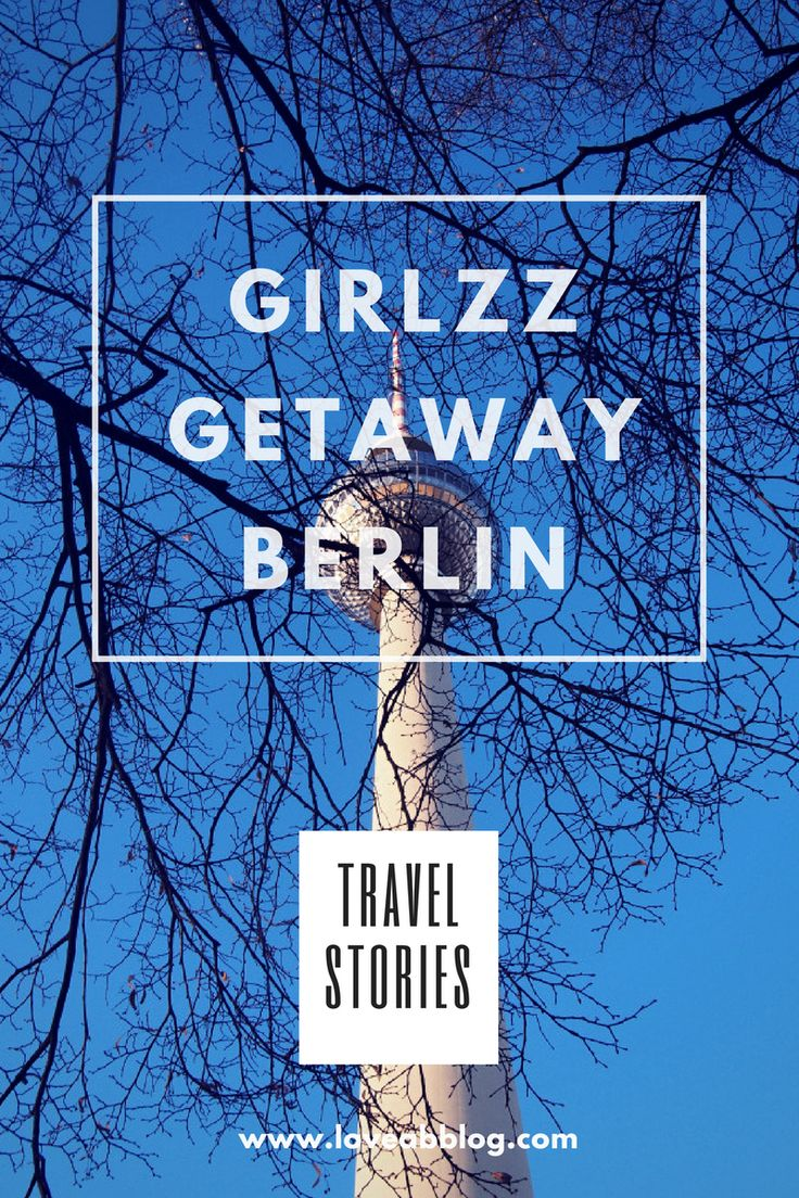 Six Girls and Berlin! VERY GOOD COMBO! Check Travel Stories on AB Blog