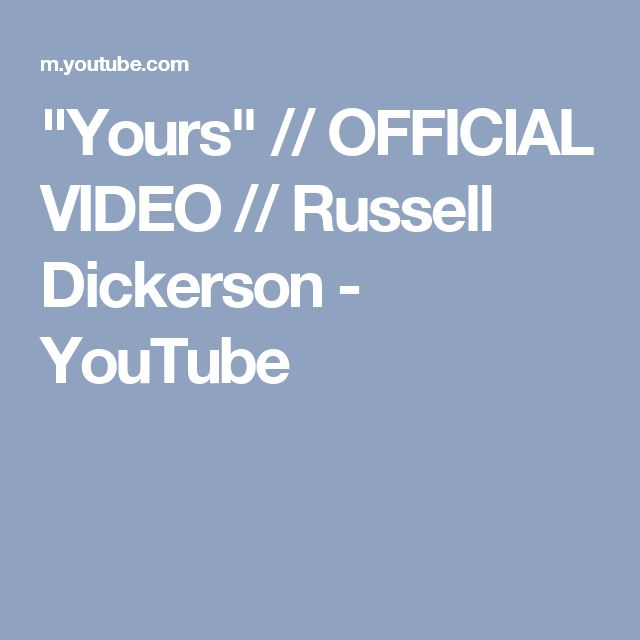 """Yours"" // OFFICIAL VIDEO // Russell Dickerson - YouTube 