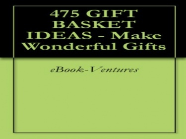 475 Gift Basket Ideas | Ebook Worm