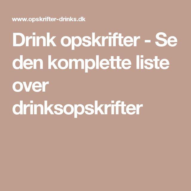 Drink opskrifter - Se den komplette liste over drinksopskrifter