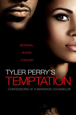 tyler perry movies | Tyler Perry's Temptation (2013) - Trailers, Reviews, Synopsis ...