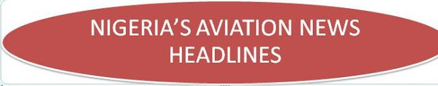 Welcome to Gozzylous Blog: Nigeria's Aviation News Headlines for Friday Decem...