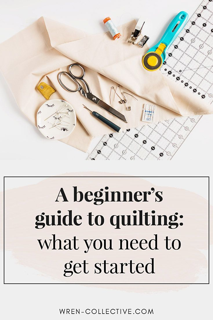 What Do You Need To Start Quilting A Beginner S Guide To The Most Useful Quilting Tools Sewing Basics Quilting For Beginners Easy Sewing Projects