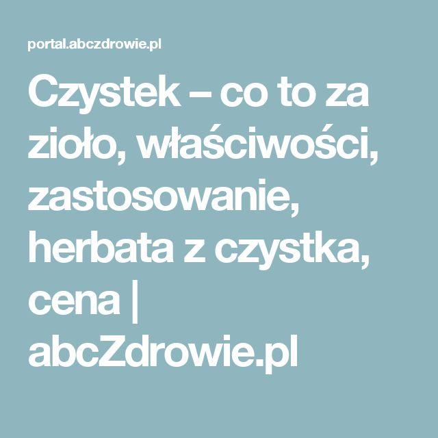 Czystek – co to za zioło, właściwości, zastosowanie, herbata z czystka, cena | abcZdrowie.pl