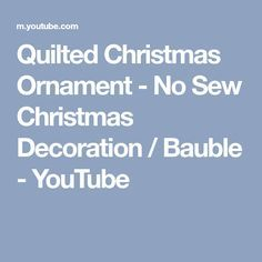 Quilted Christmas Ornament - No Sew Christmas Decoration / Bauble - YouTube
