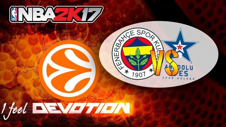 Fenerbahçe SK vs Anadolu Efes SK|Turkish Airlines EuroLeague|NBA 2K17