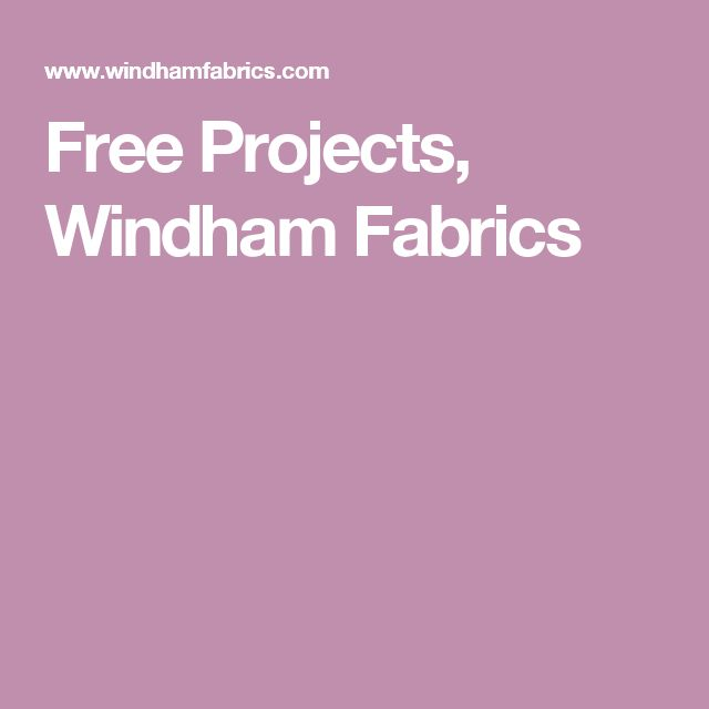 Free Projects, Windham Fabrics