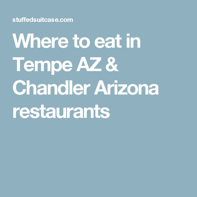 Places To Eat in Mesa,Tempe, Chandler, Gilbert