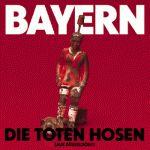 Musica e calcio con il 45 giri Bayern dei Die Toten Hosen | Football a 45 giri