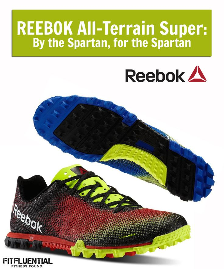 Ad. The new Reebok All-Terrain Super shoe== by the Spartan for the Spartan #fitfluential #livewithfire