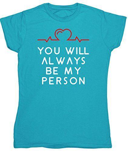HippoWarehouse You will always be my person womens fitted... https://www.amazon.co.uk/dp/B01I1X1UA6/ref=cm_sw_r_pi_dp_TlmKxbEZ3JJ6M