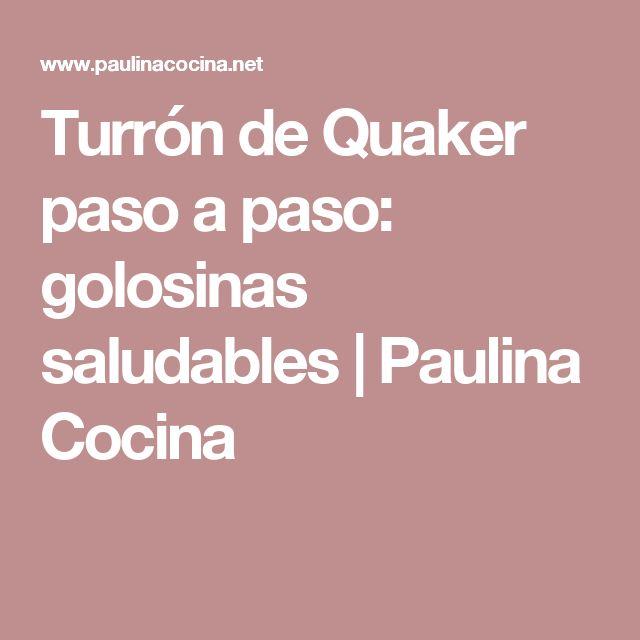Turrón de Quaker paso a paso: golosinas saludables | Paulina Cocina