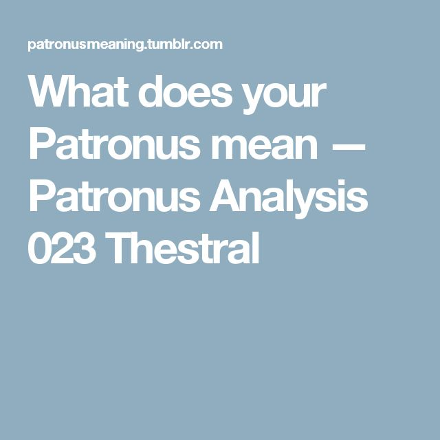 What does your Patronus mean — Patronus Analysis 023 Thestral