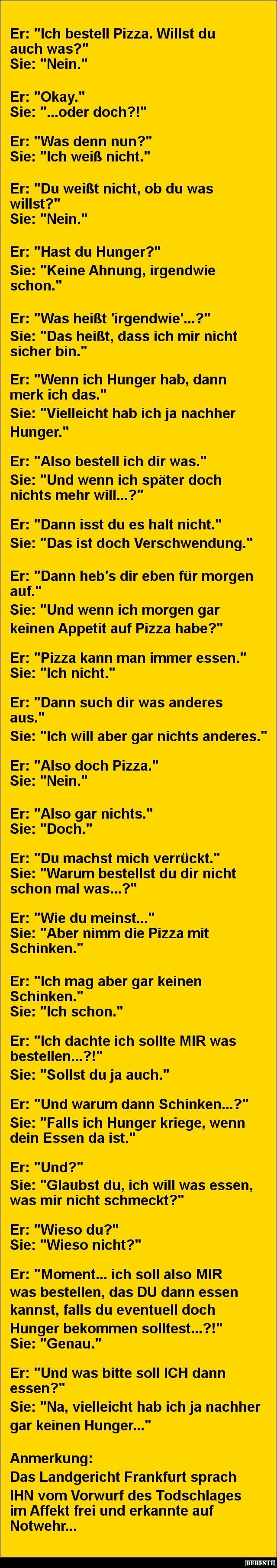 Ich bestell Pizza. Willst du auch was?....Nein. | DEBESTE.de, Lustige Bilder, Sprüche, Witze und Videos.