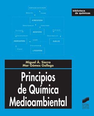 Principios de química medioambiental / Miguel Á. Sierra, Mar Gómez Gallego. - Madrid : Síntesis, D.L.2007.