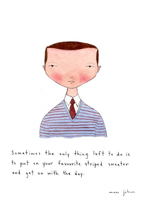 Marc Johns: put on your favourite striped sweater and get on with the day