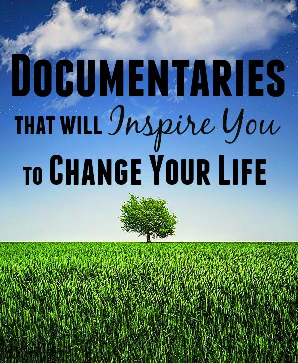 Documentaries that will Inspire You to Change Your Life - these documentaries are all amazing!  Healthy eating, making more money, thinking more positively...they're sure to change your life in some way.