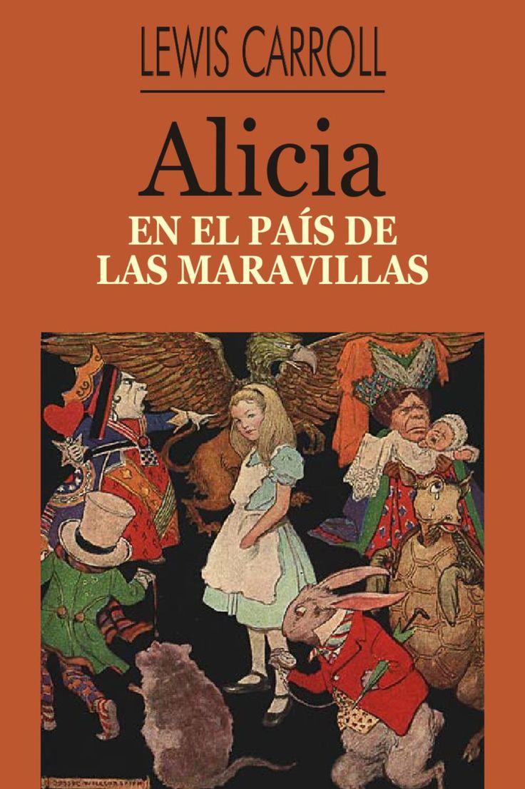 Alicia en el Pais de las Maravillas Cuento clasico para infantil sobre las aventura de una chica.