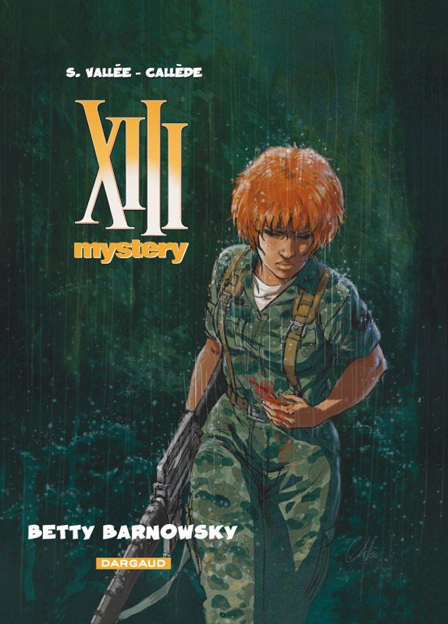 XIII Mystery tome 7 : Betty barnowsky. Scénario : Callède, Dessin : Vallée. #XIII #BDXIII #Dargaud