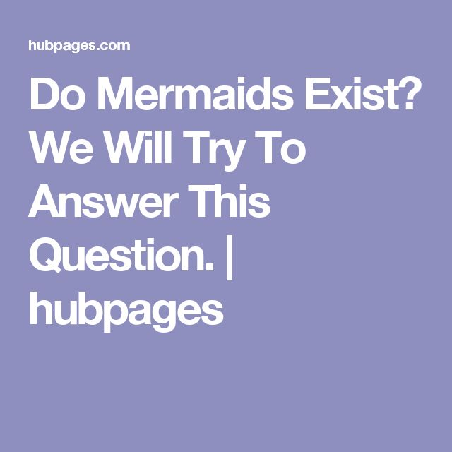 Do Mermaids Exist? We Will Try To Answer This Question. | hubpages