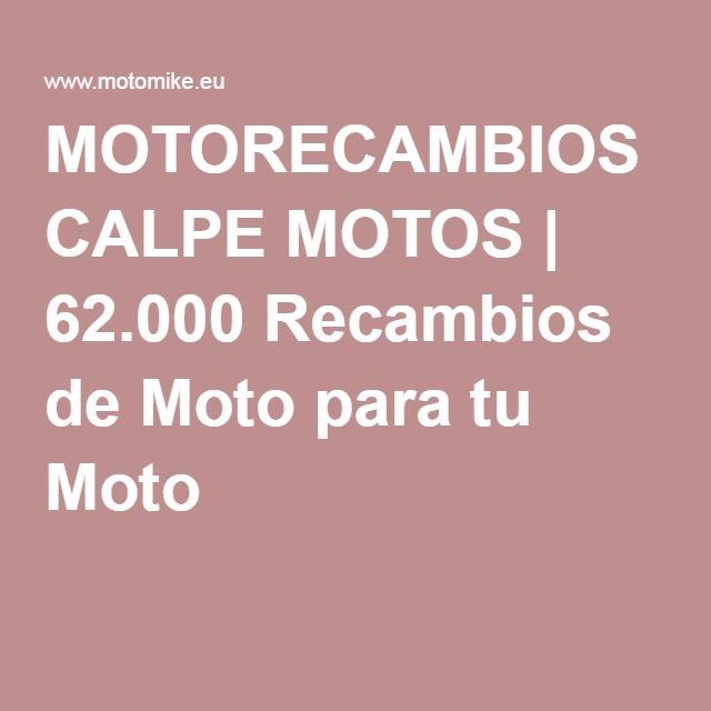 MOTORECAMBIOS CALPE MOTOS | 62.000 Recambios de Moto para tu Moto |