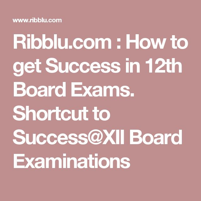 Ribblu.com : How to get Success in 12th Board Exams. Shortcut to Success@XII Board Examinations