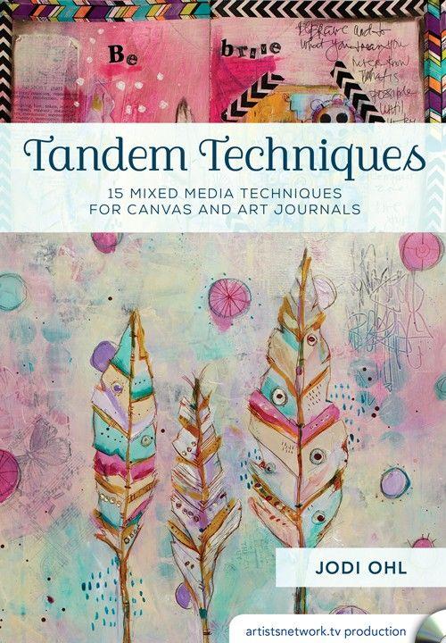 Tandem Techniques: 15 Mixed Media Techniques for Canvas and Art Journ   InterweaveStore.com