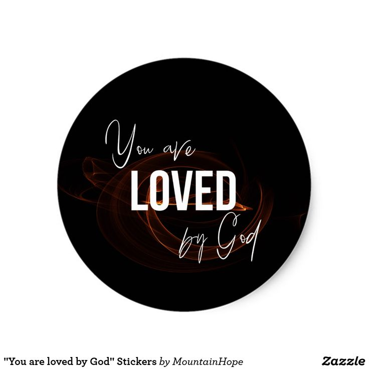 """""""You are loved by God"""" Stickers"""