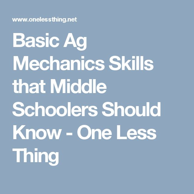 Basic Ag Mechanics Skills that Middle Schoolers Should Know - One Less Thing