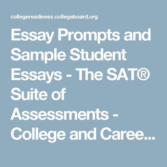 Essay Prompts and Sample Student Essays - The SAT® Suite of Assessments - College and Career Readiness - The College Board