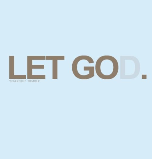 Let go, Let God.Things Worth, Bible Quotes Faith, Life, Qutes Quotes, Truths, Living, Inspiration Quotes, Lets God, Jesus Love