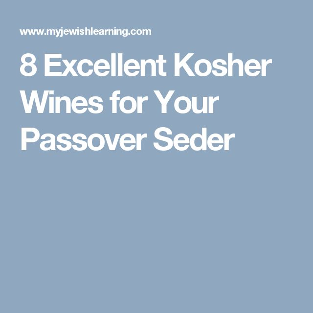 8 Excellent Kosher Wines for Your Passover Seder