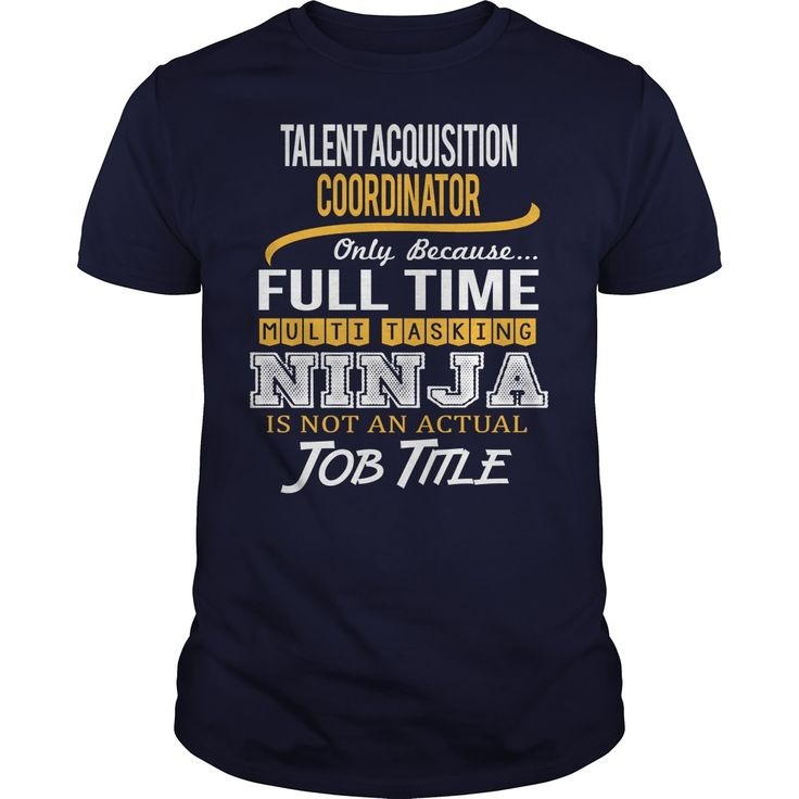 Awesome Tee For Talent Acquisition Coordinator T-Shirts, Hoodies. VIEW DETAIL…