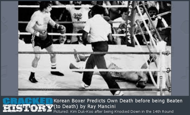 Korean Boxer Predicts Own Death before being Beaten (to Death) by Ray Mancini  - http://www.crackedhistory.com/korean-boxer-predicts-own-death/
