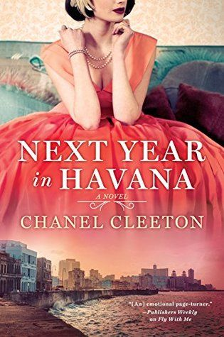 Next Year in Havana  by Chanel Cleeton  Published by: Penguin  Genres: Historical Fiction