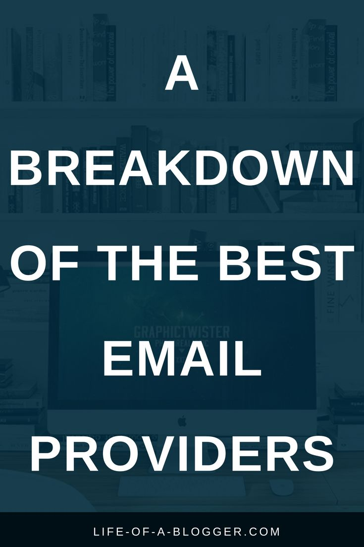 A BREAKDOWN OF THE BEST EMAIL PROVIDERS | If you want to take blogging seriously and turn this into a profitable career and full-time business, then you need to focus on your email list.