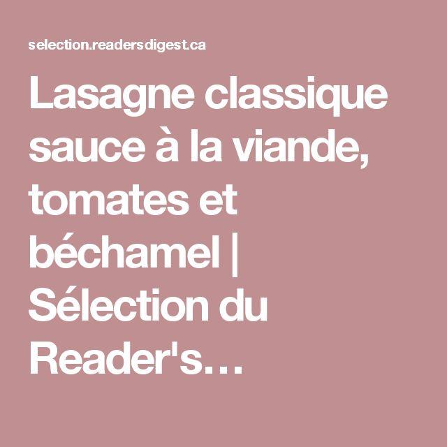 Lasagne classique sauce à la viande, tomates et béchamel | Sélection du Reader's…