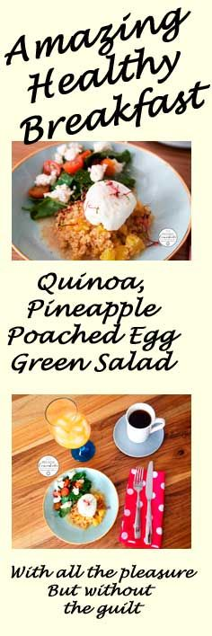 Cooking the quinoa with the pineapple, shot of coconut milk and water. put a cling film into a cup and then put in there the egg, tie it  and put it in a pot with boiling water for 6 minutes. Serve with a green salad, and you are ready to rock!