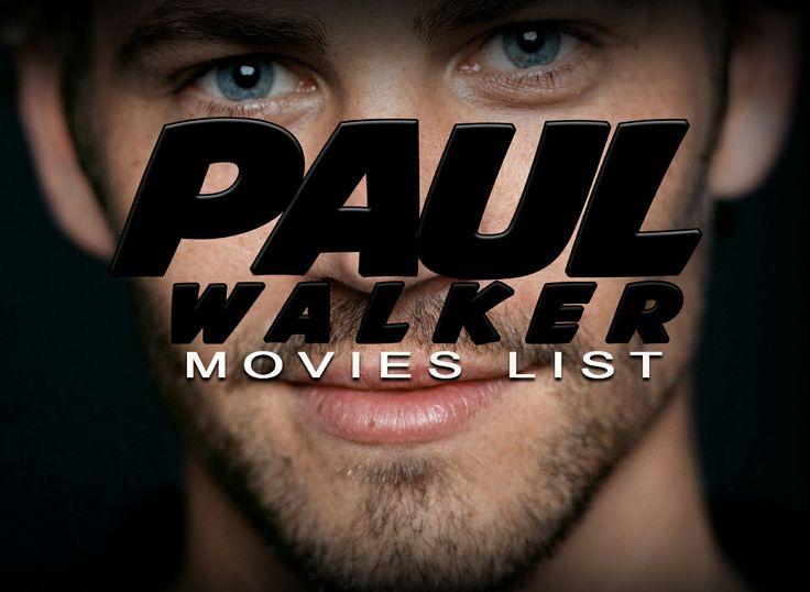 http://www.ilikemoviez.com/2013/12/paul-walker-movies-list.html
