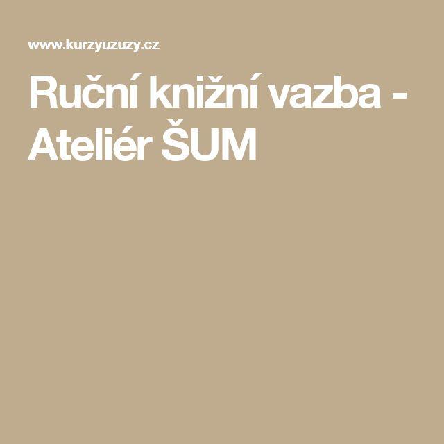 Ruční knižní vazba - Ateliér ŠUM