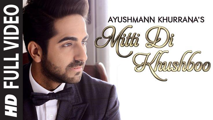 OFFICIAL: 'Mitti Di Khushboo' FULL VIDEO Song | Ayushmann Khurrana | Roc...