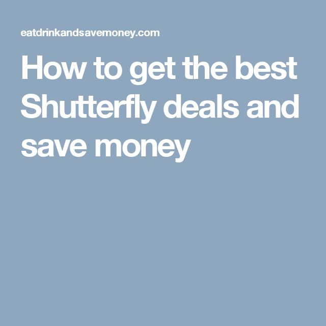 How to get the best Shutterfly deals and save money