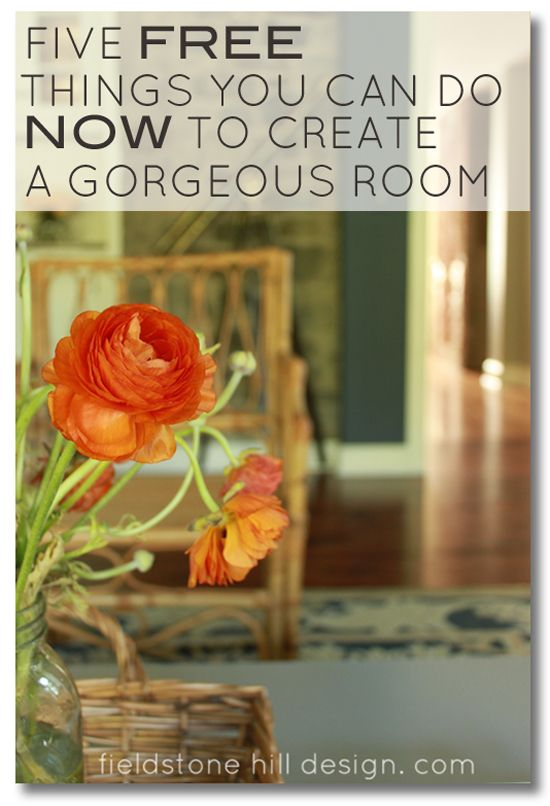Five FREE things you can do NOW to create a gorgeous room. Easy tricks for decorating your space that will make your home beautiful TODAY!! #interiors #interiordesign